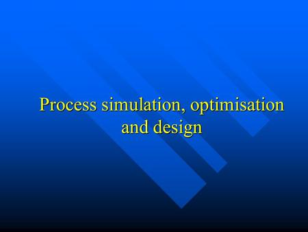 Process simulation, optimisation and design. P.S.O.D. ORGANIZATION ISSUES.