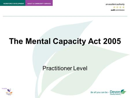 Including The Mental Capacity Act 2005 Practitioner Level.