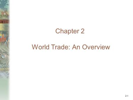 Chapter 2 World Trade: An Overview