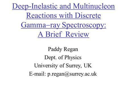 Deep-Inelastic and Multinucleon Reactions with Discrete Gamma  ray Spectroscopy: A Brief Review Paddy Regan Dept. of Physics University of Surrey, UK.