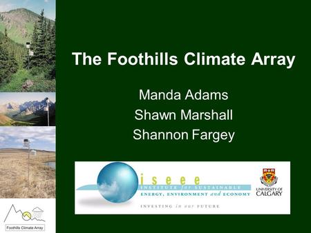 The Foothills Climate Array Manda Adams Shawn Marshall Shannon Fargey.