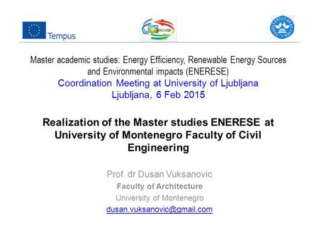 Master academic studies: Energy Efficiency, Renewable Energy Sources and Environmental impacts (ENERESE) Coordination Meeting at University of Ljubljana.