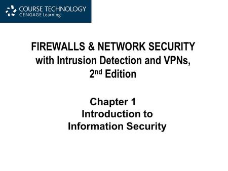 FIREWALLS & NETWORK SECURITY with Intrusion Detection and VPNs,