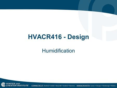 HVACR416 - Design Humidification. Relative Humidity 1.Air in the home is artificially dried out when it is heated. 2.Because warm air expands, this expansion.