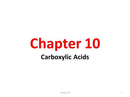 Chapter 10 Carboxylic Acids 1Chapter 10. 2 Introduction Carbonyl (-C=O) and hydroxyl (-OH) on the same carbon is carboxyl group. Carboxyl group is usually.