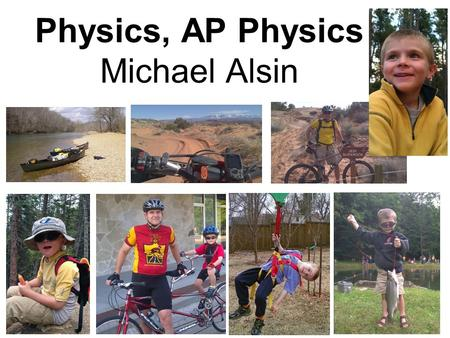"Physics, AP Physics Michael Alsin. Parent Assignment: Who is Salman Khan? What is the ""Khan Academy""? What is a ""flipped classroom""? Due at the bell."