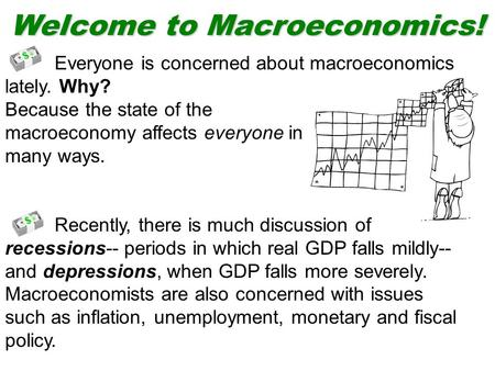 Everyone is concerned about macroeconomics lately. Why? Because the state of the macroeconomy affects everyone in many ways. Recently, there is much discussion.