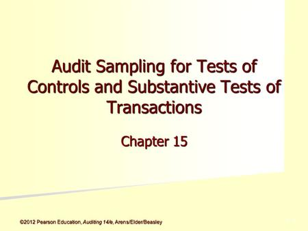 Audit Sampling for Tests of Controls and Substantive Tests of Transactions Chapter 15.