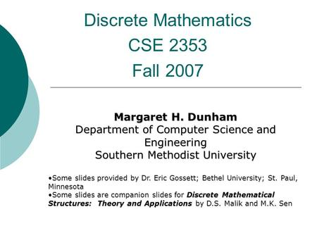 Discrete computational structures cse 2353 fall 2010 most slides discrete mathematics cse 2353 fall 2007 ccuart Image collections