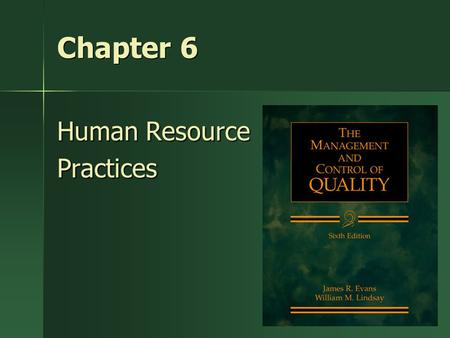 "1 Chapter 6 Human Resource Practices. Toyota Georgetown ""We've got nothing, technology-wise, that anyone else can't have. There's no secret Toyota Quality."
