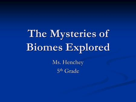The Mysteries of Biomes Explored