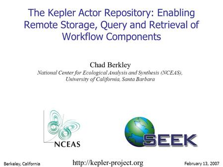Chad Berkley National Center for Ecological Analysis and Synthesis (NCEAS), University of California, Santa Barbara  February.