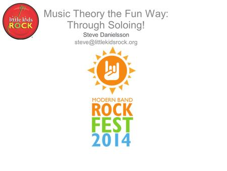 Music Theory the Fun Way: Through Soloing! Steve Danielsson