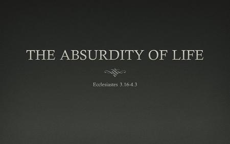 Who Said Life is Fair?Who Said Life is Fair?  Ec. 3.16-17  There is a sense of injustice in the world. The preacher recognizes that God will eventually.