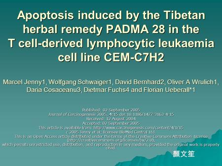 Apoptosis induced by the Tibetan herbal remedy PADMA 28 in the T cell-derived lymphocytic leukaemia cell line CEM-C7H2 Marcel Jenny1, Wolfgang Schwaiger1,