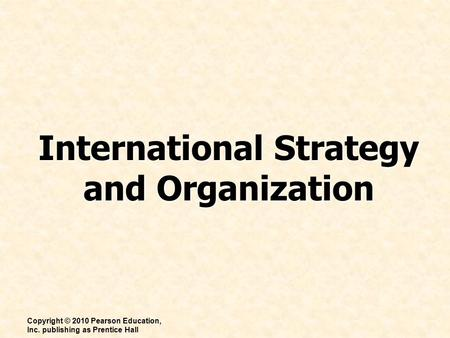 International Strategy and Organization