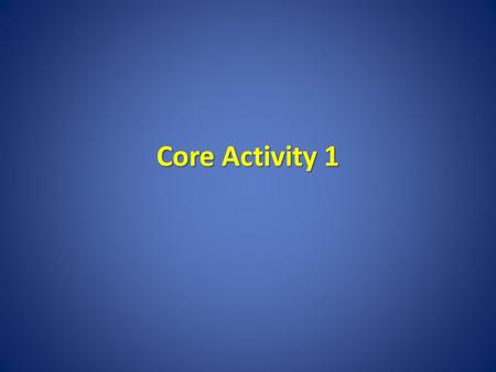 Core Activity 1. Vocabulary List 1.Preservation 2.Development 3.Destructive 4.Agriculture 5.Indigenous.