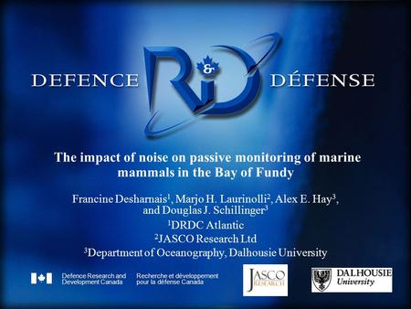 Defence Research and Development Canada Recherche et développement pour la défense Canada Canada The impact of noise on passive monitoring of marine mammals.