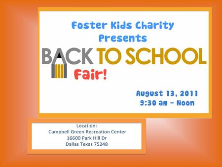 About the Fair Our Back-to-School Fair is a way to welcome students and families to a new school year, spread awareness about foster children, provide.