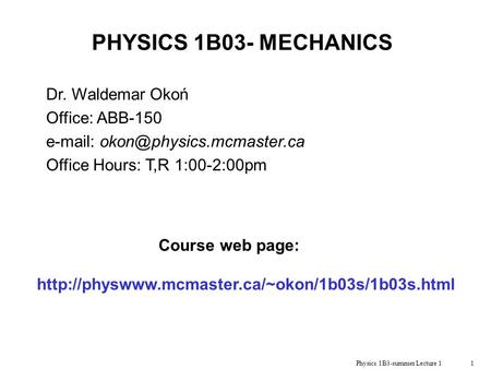 Physics 1B3-summer Lecture 1
