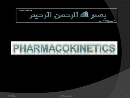 6/10/20151Prof. Mazen Qato. Objectives At the end of this sessions students should be able to: 1. List and discuss common routes of drug administration.
