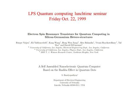 LPS Quantum computing lunchtime seminar Friday Oct. 22, 1999.