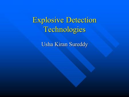 Explosive Detection Technologies