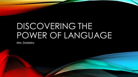 Discovering the power of language