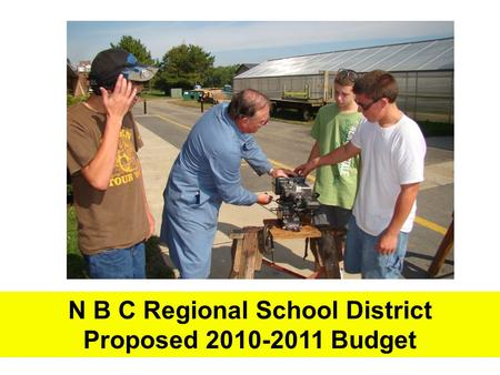 N B C Regional School District Proposed 2010-2011 Budget.