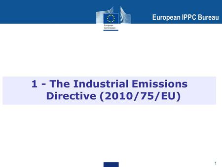 1 - The Industrial Emissions Directive (2010/75/EU)