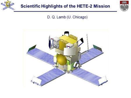 Scientific Highlights of the HETE-2 Mission D. Q. Lamb (U. <strong>Chicago</strong>)