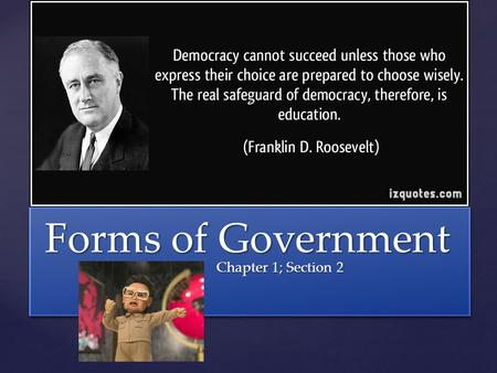 Forms of Government Chapter 1; Section 2.