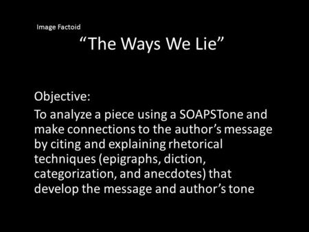 """The Ways We Lie"" Objective:"