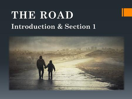 THE ROAD Introduction & Section 1. Cormac McCarthy The Road (2006) The Road (2006) No Country for Old Men (2005) No Country for Old Men (2005) The Crossing.