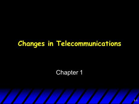 1-1 Chapter 1 Changes in Telecommunications. Knowledge Checkpoints  The nature of data communications  The data communications industry  Telecommunications.