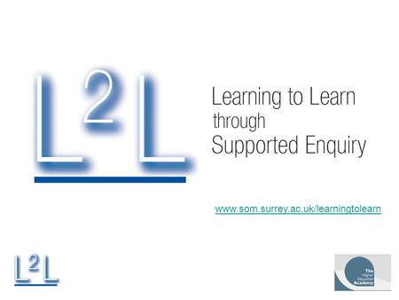 Www.som.surrey.ac.uk/learningtolearn. What is EBL? EBL describes an environment in which learning is driven by a process of enquiry owned by the student.