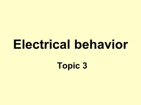 Electrical behavior Topic 3. Reading assignment Chung, Multifunctional cement- based Materials, Ch. 2. Askeland and Phule, The Science and Engineering.