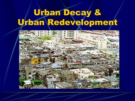 Urban Decay & Urban Redevelopment. At present, there are about 9 300 private buildings in the Metro Area (i.e. Hong Kong Island, Kowloon, Tsuen Wan and.