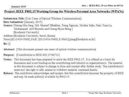 Submission doc. : IEEE 802. 15-xx-00xx-xx-007r1 Slide 1 Project: IEEE P802.15 Working Group for Wireless Personal Area Networks (WPANs) Submission Title: