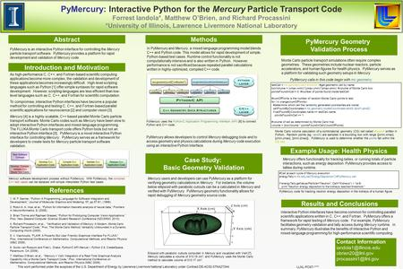 PyMercury: Interactive Python for the Mercury Particle Transport Code Forrest Iandola*, Matthew O'Brien, and Richard Procassini *University of Illinois,