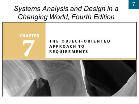 7 Systems Analysis and Design in a Changing World, Fourth Edition.