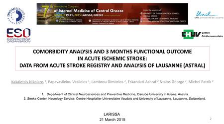 Centre Cérébrovasculaire COMORBIDITY ANALYSIS AND 3 MONTHS FUNCTIONAL OUTCOME IN ACUTE ISCHEMIC STROKE: DATA FROM ACUTE STROKE REGISTRY AND ANALYSIS.