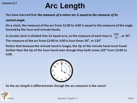 JRLeon Geometry Chapter 6.7 HGSH Arc Length Lesson 6.7.