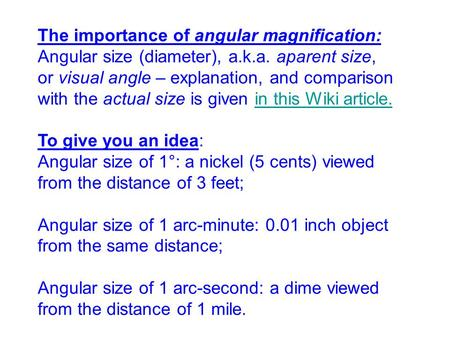 The importance of angular magnification: Angular size (diameter), a.k.a. aparent size, or visual angle – explanation, and comparison with the actual size.