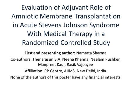 Evaluation of Adjuvant Role of Amniotic Membrane Transplantation in Acute Stevens Johnson Syndrome With Medical Therapy in a Randomized Controlled Study.