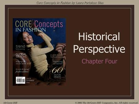 McGraw-Hill © 2008 The McGraw-Hill Companies, Inc. All rights reserved. Core Concepts in Fashion by Laura Portolese Dias Historical Perspective Chapter.