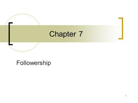 Chapter 7 Followership.