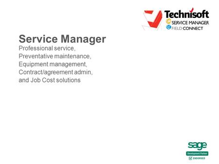 Service Manager Professional service, Preventative maintenance, Equipment management, Contract/agreement admin, and Job Cost solutions.