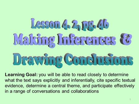 Lesson 4. 2, pg. 46 Making Inferences & Drawing Conclusions