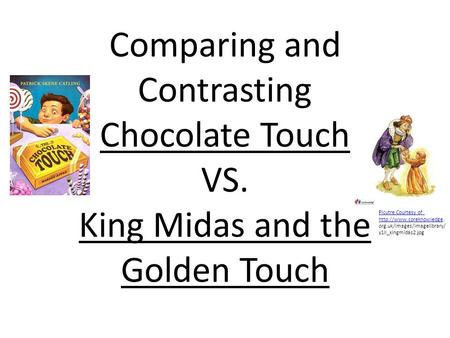 Comparing and Contrasting Chocolate Touch VS